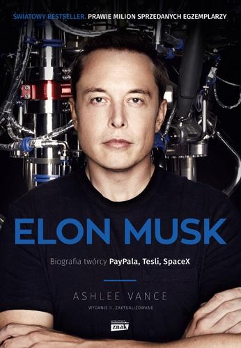 Vance Ashlee - Elon Musk - Biografia twórcy PayPala Tesli SpaceX