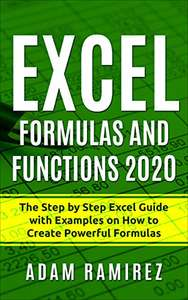 Excel Formulas and Functions 2020: The Step by Step Excel Guide with Examples on How to Create Powerful Formulas - Kindle Edition