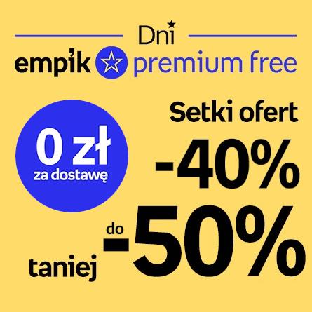 Dni Empik Premium Free / Promocje do -50% // Zabawki, Muzyka, Perfumy, Filmy, Elektronika