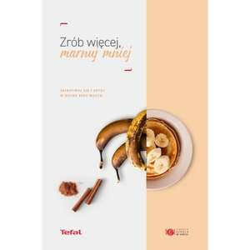 Zrób więcej, marnuj mniej, książka kucharska nieco inaczej, odb. os. 0zł