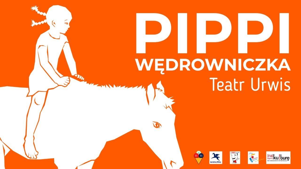 Pippi Wedrowniczka Teatr Urwis, spektakl online dla dzieci za darmo 28.02.2021