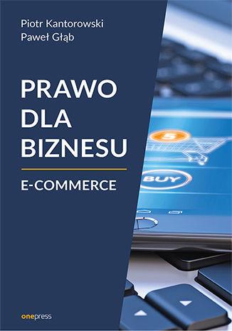 Prawo dla biznesu. E-commerce ebook