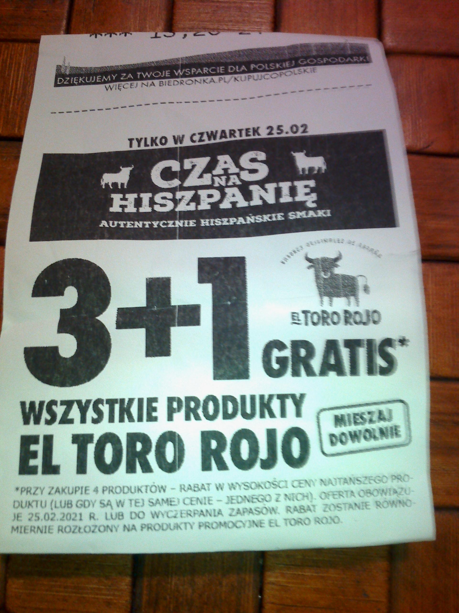 Wszystkie produkty El Toro Rojo 3 +1 gratis . Tylko 25 lutego ( czwartek ) Biedronka