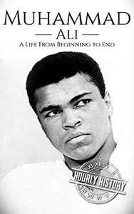 Muhammad Ali: A Life From Beginning to End, ebook [Amazon.com]