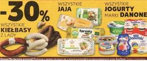 30% taniej wszystkie jaja, kiełbasy z lady i jogurty marki Danone @Kaufland