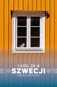 I cóż, że o Szwecji (e-book) - Natalia Kołaczek