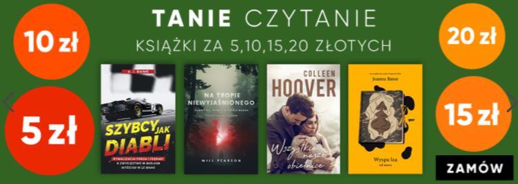 Tanie czytanie - książki za 5 zł, 10 zł, 15 zł, 20 zł