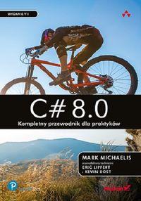Podręcznik C# 8.0. Kompletny przewodnik dla praktyków. Mark Michaelis