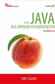 Java dla zupełnie początkujących. Owoce programowania. Wydanie VII (ebook) - Tony Gaddis