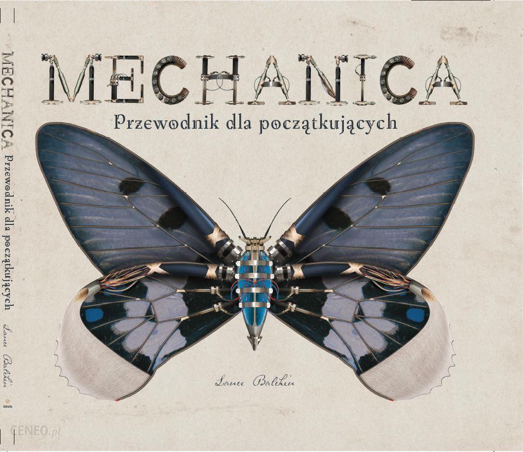 """Książka """"Mechanica. Przewodnik dla początkujących"""", Lance Balchin"""