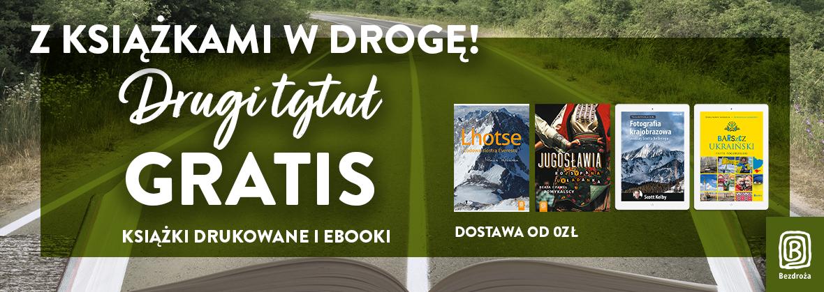 Drugi tytuł drukowany lub ebook gratis @ bezdroza.pl