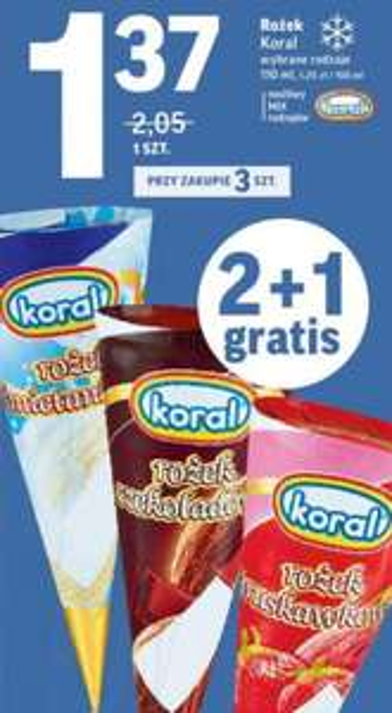 2+1 gratis, lody Koral rożek. Lody Manhattan 1,4l za 9,99 zł. Intermarche.