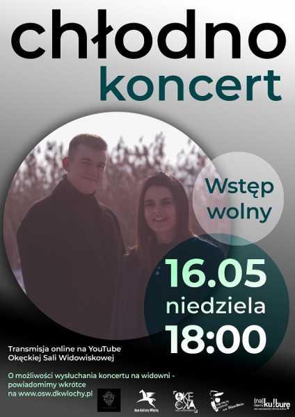 Chłodno. koncert na żywo 16.05.2021 niedziela 18:00 online za darmo kanał YouTube Okęcka Sala Widowiskowa