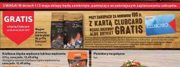 Przy zakupach za min.100 zł z kartą Clubcard od 28 do 30 kwietnia gratis Węgiel drzewny lub brykiet do grilla Dancoal 2,5 kg @Tesco