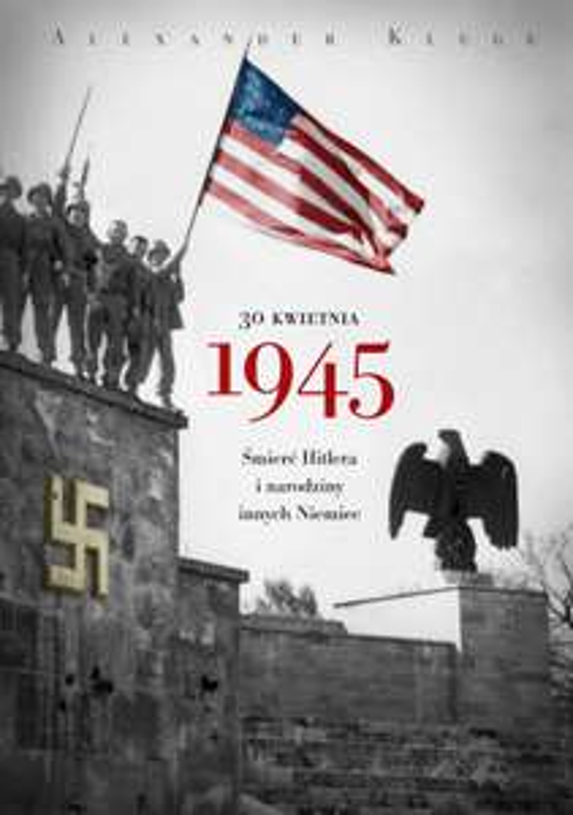 30 kwietnia 1945 Alexandra Kluge - ebook -  9,45 zamiast 35,99