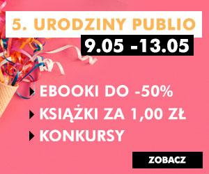 5 urodziny Publio! Hity 50% taniej + książki za 1,00 zł