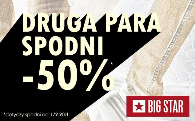 Druga para spodni 50% taniej @ Big Star