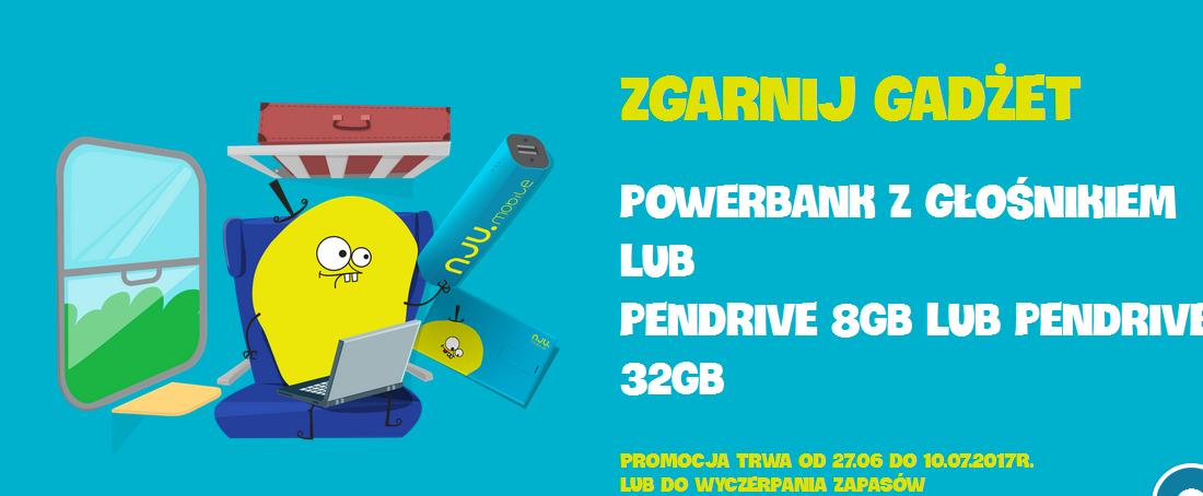 Powerbank z głośnikiem albo pendrive 8GB/32GB za nju z rachunkiem/nju internetowy @ Nju Mobile