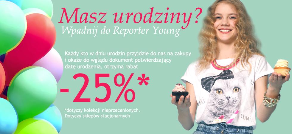 Rabat 25% na urodziny w prezencie od Reporter Young @ Reporter Young