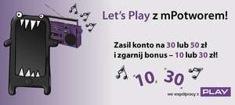 bonus 10zł lub 30zł za doładowanie konta w sieci Play @ mPotwór
