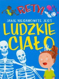 Książka Rety! Jakie niesamowite jest ludzkie ciało za 10,49zł + opcja darmowej dostawy @ Księgarnia PWN
