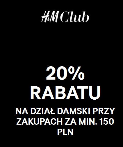 Rabat -20%na kolekcję damską(MWZ150zł) dla członków HM Club (także dla nowych) @ H&M
