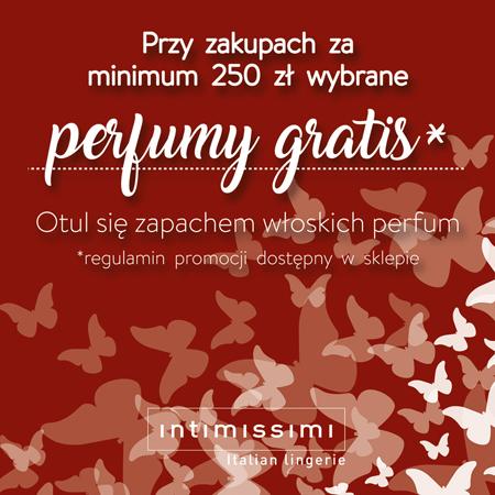 Perfumy gratis do zakupów od 250zł w Intimissimi