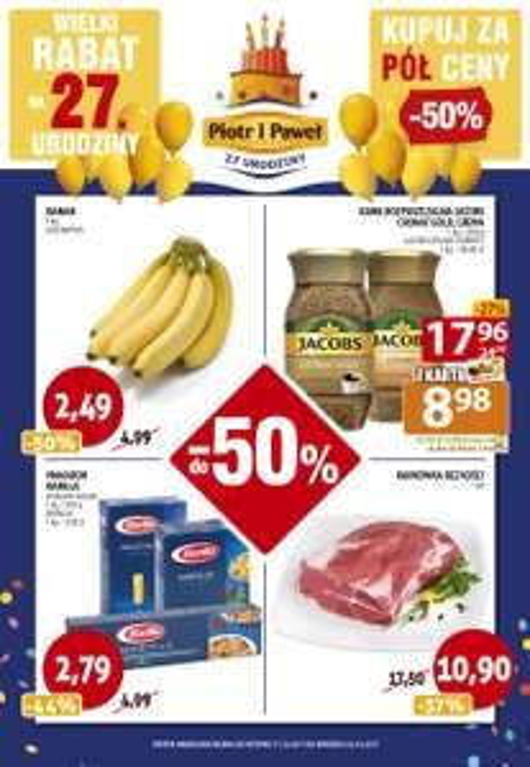 Urodziny Piotr i Paweł - 50 % !  banany  za 2,49 zł  !   makaron barilla 2,79 zł !
