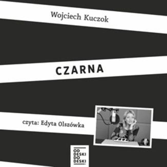 """Audiobook: Wojciech Kuczok """"Czarna"""" za 12,90 zł @ ebookpoint"""