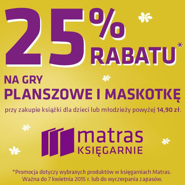 25% rabatu na gry planszowe i maskotkę przy zakupie książki @ Matras