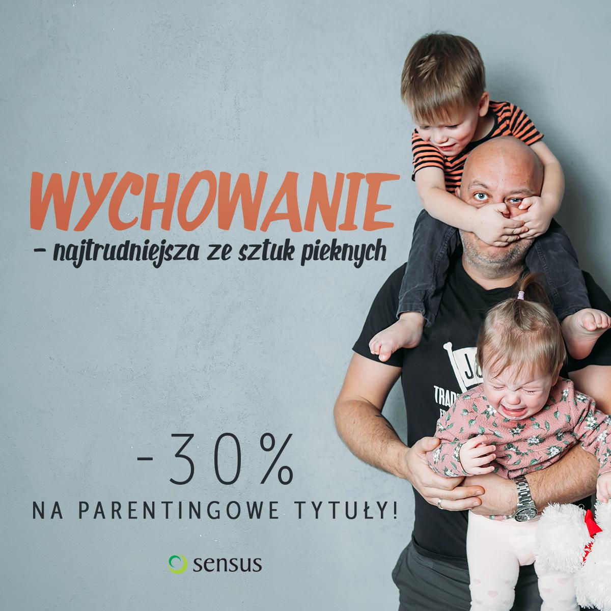 Wychowanie. -30% na książki dla rodziców @ Sensus