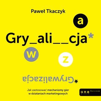 """Audiobook: Paweł Tkaczyk """"Grywalizacja"""" za 12,90 zł @ ebookpoint"""
