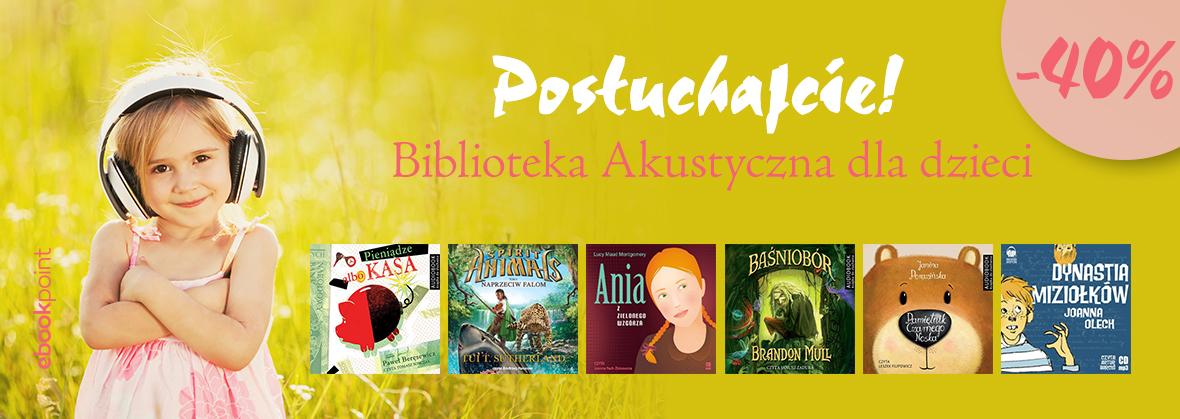 Audiobooki dla dzieci -40%. Biblioteka akustyczna @ ebookpoint