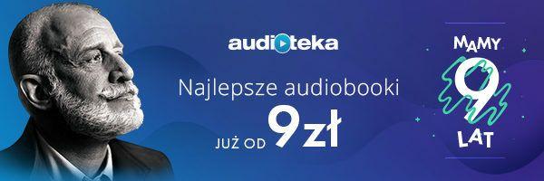 Audioteka ma urodziny - audiobooki od 9zł