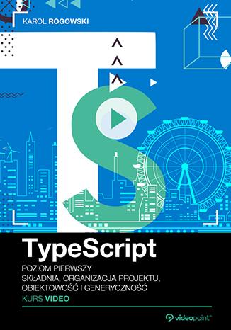 TypeScript. Kurs video + ebook za 1/2 ceny @ videopoint