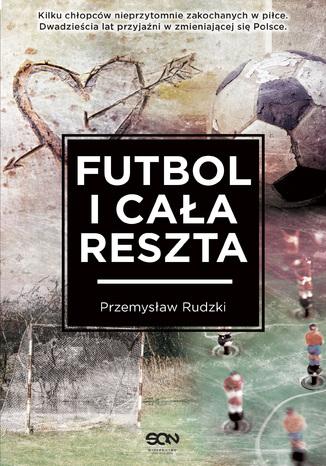 """Ebook """"Futbol i cała reszta"""" za 9,90 zł @ ebookpoint"""