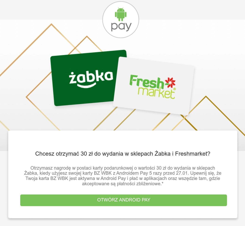 30zł za darmo do wydania w żabka lub fresh przy płatnościach karta bzwbk przez Android Pay