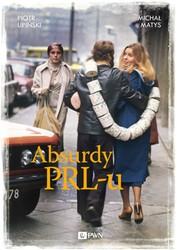 E-book Absurdy PRL-u za DARMO @ PUBLIO