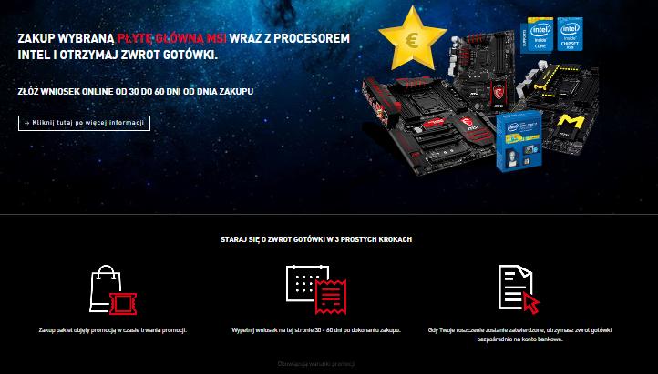 Zwrot gotówki (CASHBACK) nawet 370zł przy zakupie wybranych modeli płyt głównych MSI z procesorami INTEL i5 oraz i7 @ MSI