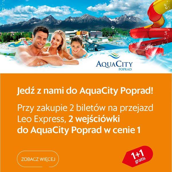 2 wejsciówki do AquaCity w cenie 1 przy zakupie 2 biletów LeoExpress do stacji Poprad