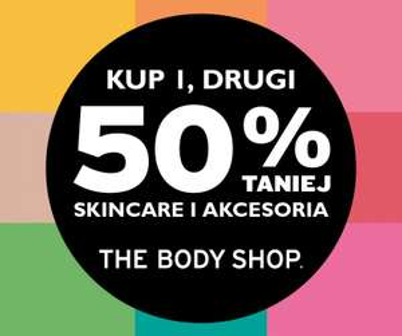 50% na drugą rzecz (skincare i akcesoria) @ The Body Shop