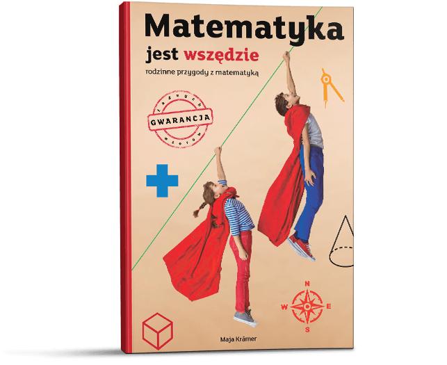 """Darmowa książka """"Matematyka jest wszędzie. Rodzinne przygody z matematyką""""."""