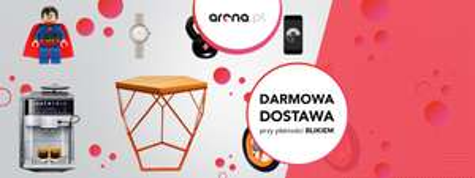Darmowa dostawa! za płatność Blik-iem w arena.pl