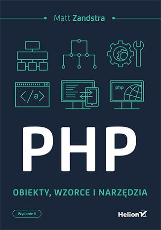 """Książka """"PHP. Obiekty, wzorce, narzędzia"""" za 50% ceny @ Helion"""