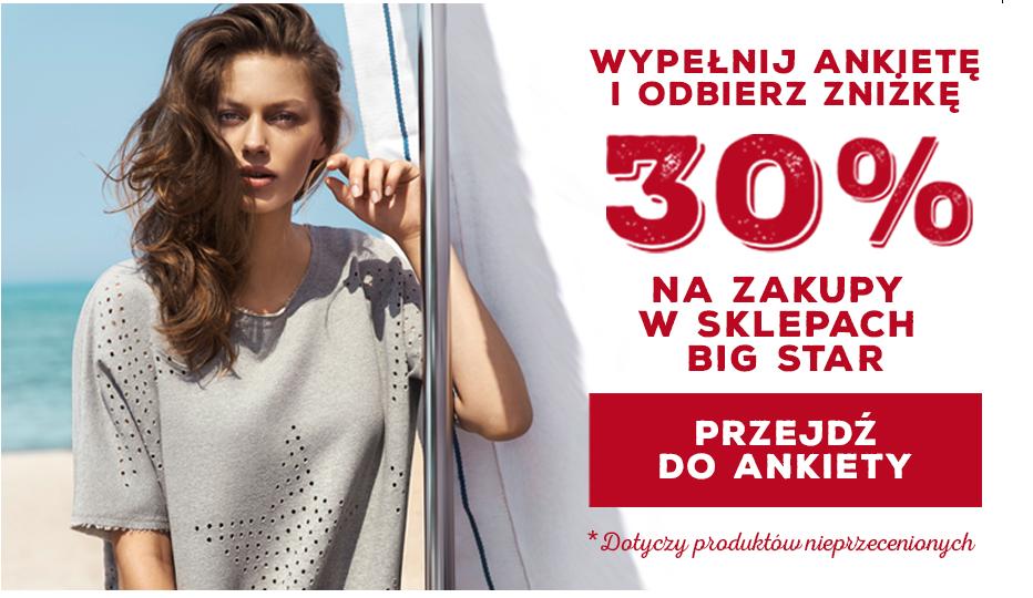 Rabat 30% na zakupy od 100zł za wypełnienie ankiety @ Big Star