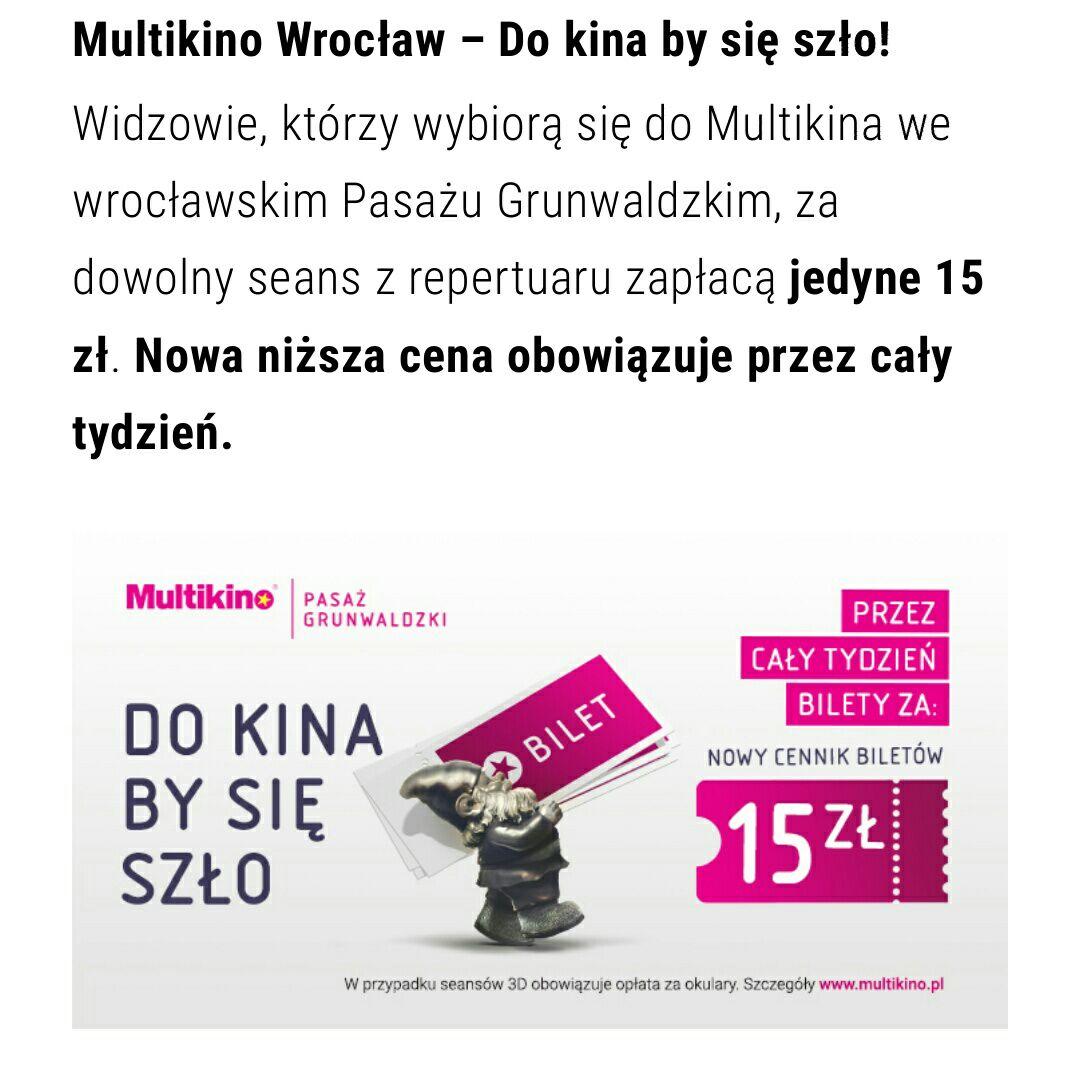 Multikino Wrocław bilet za 15 zł przez cały tydzień