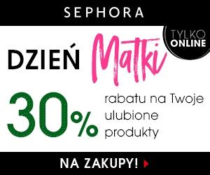 SEPHORA -30% Dzień Matki