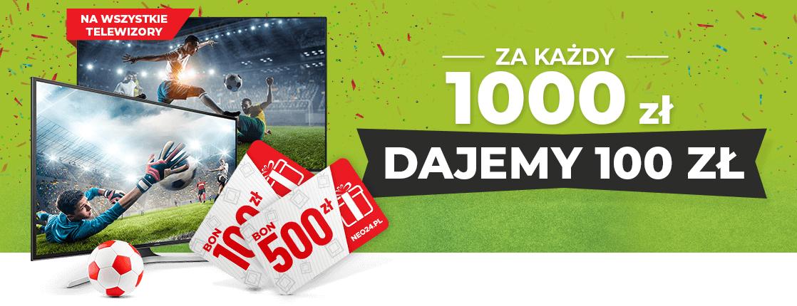 Bon 100 zł za każdy wydany 1000 zł na TV w NEO24.PL