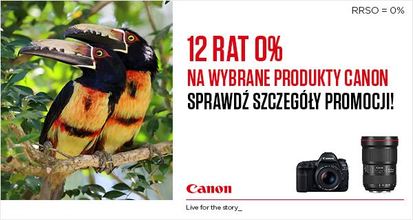 Akcja Canon i Partnerów - 12 rat 0% na wybrane produkty.
