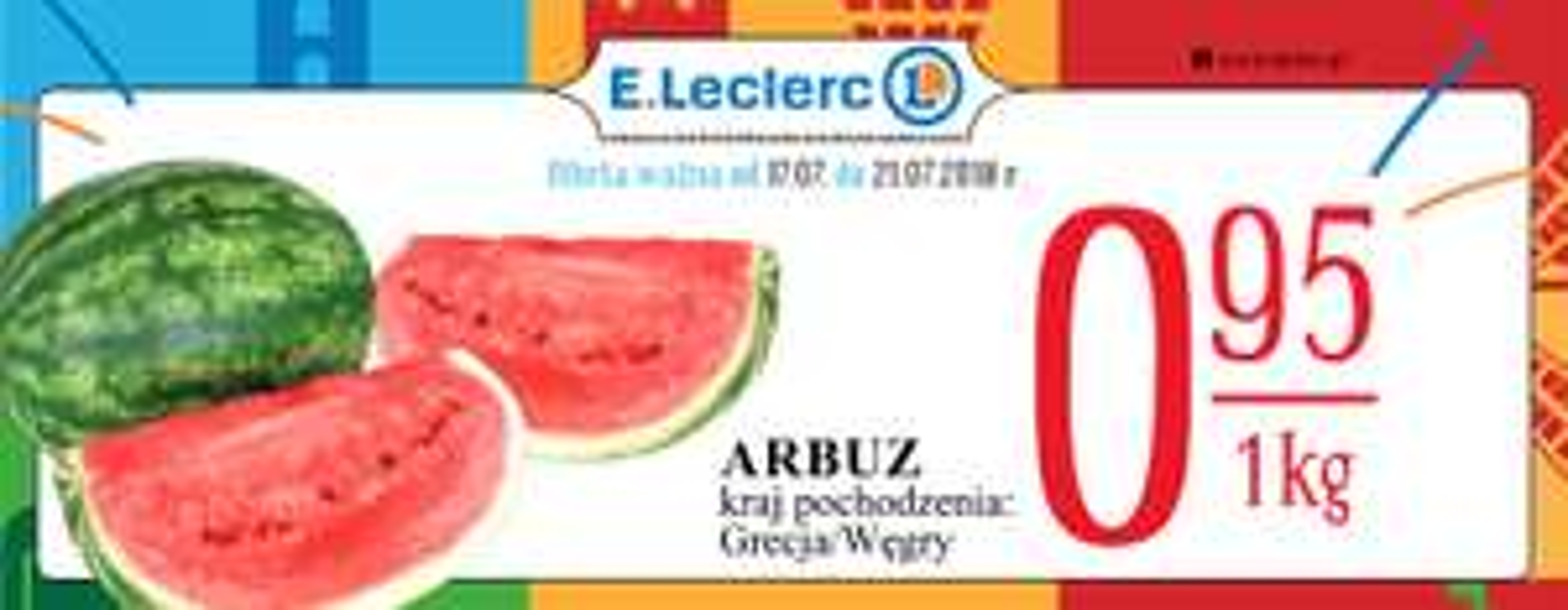Arbuz 95 groszy w E.Leclerc